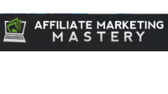What is Affiliate Marketing Mastery?